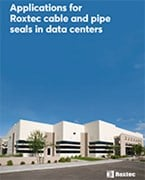 Applications for Roxtec cable and pipe seals in data centers
