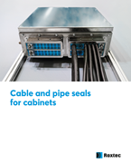 Roxtec Cable and pipe seals for cabinets